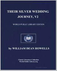 Their Silver Wedding Journey : Volume 2 by Howells, William Dean, Editor