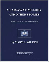 A Far-Away Melody : And Other Stories by Freeman, Mary Eleanor Wilkins, Mrs.