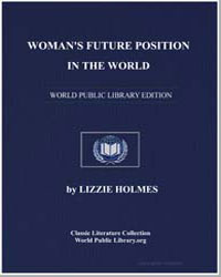 Woman's Future Position in the World by Holmes, Lizzie