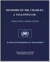 Memoirs of Mr. Charles J. Yellowplush by Thackeray, William Makepeace