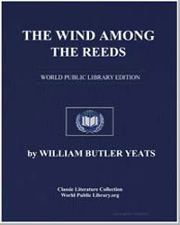 The Wind Among the Reeds by Yeats, William Butler