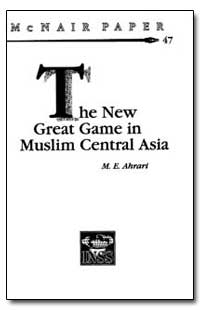 The New Great Game in Muslim Central Asi... by Ahrari, M. E.
