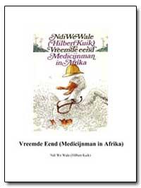 Vreemde Eend (Medicijnman in Afrika) by Wale, Ndi We (Hilbert Kuik)