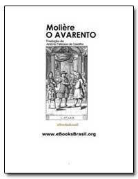 Moliere O Avarento by De Castilho, Antonio Feliciano