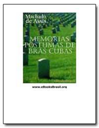 Memorias Postumas de Bras Cubas by Assis, Machado De