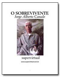 O Sobrevivente Jorge Alberto Canale Titu... by Canale, Jorge Alberto
