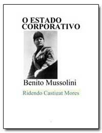 O Estado Corporativo Benito Mussolini by Mussolini, Benito