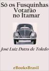 So Os Fusquinhas Votarao No Itamar Jose ... by De Toledo, José Luiz Dutra