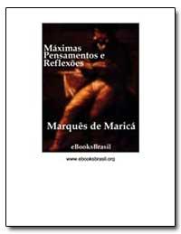 Maximas Pensamentos E Reflexoes by Da Fonseca, Mariano José Pereira