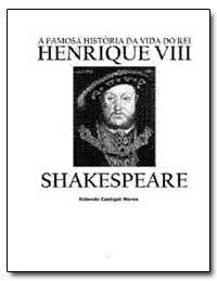 A Famosa Historia Da Vida Do Rei Henriqu... by Shakespeare, William