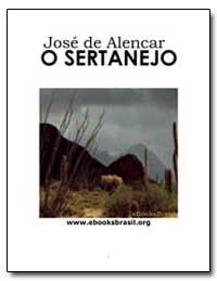 O Sertanejo Jose de Alencar by Alencar, José Martiniano De