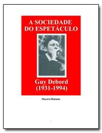 A Sociedade Do Espetaculo Guy de Bord by Debord, Guy