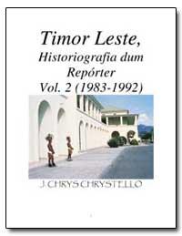 Timor Leste, Historiografia Dum Reporter... by Chrystello, J. Chrys