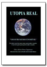 Utopia Real Um Outro Mundo E Possivel by Sagastume, Celso Afonso Brum