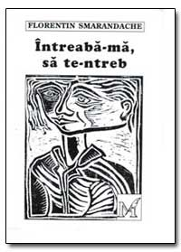 Intreaba- Ma Sa Te-Ntred by
