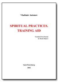 Spiritual Practices. Training Aid by Shafeyev, Maxim