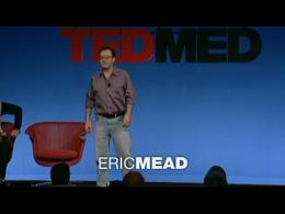 TEDtalks Medical Conference 2009 : Eric ... by Eric Mead