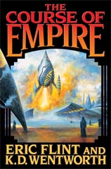 The Course of Empire by Flint, Eric and Wentworth, K. D.