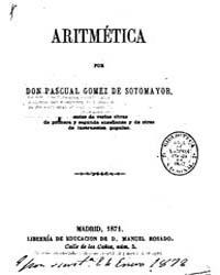 Biblioteca Hispanica : Arithmetic, 1871 by Gómez De Sotomayor, Pascual