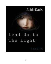 Lead US to the Light by Abbie Davis