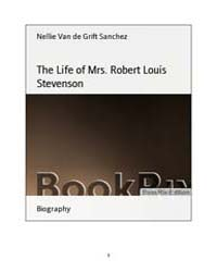 The Life of Mrs. Robert Louis Stevenson by Nellie Van De Grift Sanchez