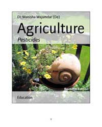 Agriculture Pesticides by Dr. Manisha Majumdar (De)