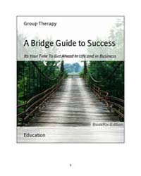 A Bridge Guide to Success Its Your Time ... by Group Therapy