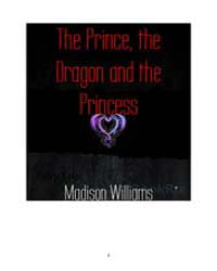 The Prince, the Dragon and the Princess by Williams, Madison