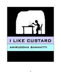 I Like Custard by Banhatti, Aniruddha