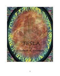 Tesla by Elizabeth, A. Freeman