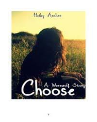 Choose - a Werewolf Story by Archer, Hailey