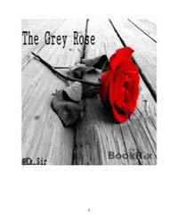 The Grey Rose by K. K. Sir