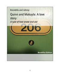 Quinn and Makayla: a Love Story by Brendella; Johnny