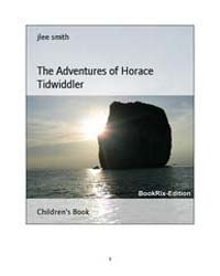 The Adventures of Horace Tidwiddler by Smith, Jlee