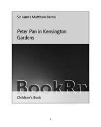 Peter Pan in Kensington Gardens by Barrie, James Matthew