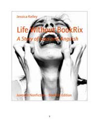 Life Without Bookrix by Kelley, Jessica