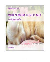 When Mom Loved Me! by Hill, Beatrice C.