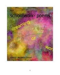 Schoolwork- Poems by Ajay