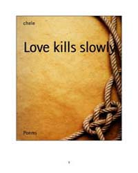 Love Kills Slowly by Chele