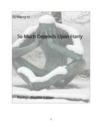 So Much Depends Upon Harry by , Harry