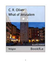 What of Jerusalem by C. R. Oliver