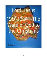 1991.10.31 - the Word of God to the Chri... by Lord Jesus