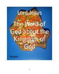 The Word of God About the Kingdom of God by Lord Jesus