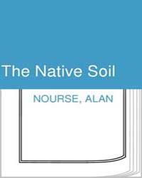 The Native Soil by Nourse, Alan