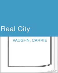 Real City by Vaughn, Carrie