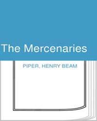 The Mercenaries by Piper, Henry Beam