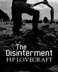 The Disinterment by Lovecraft, Howard Phillips