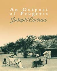 An Outpost of Progress by Conrad, Joseph