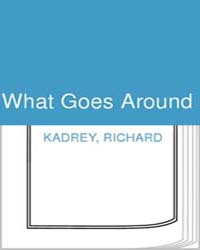 What Goes Around by Kadrey, Richard