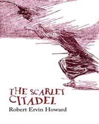 The Scarlet Citadel by Howard, Robert Ervin